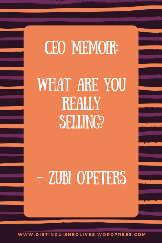 CEO Memoirs with Zubi O'Peters